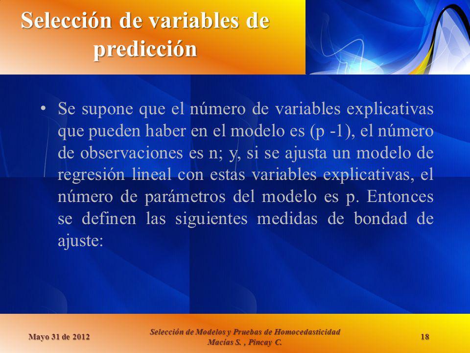 Selección de variables de predicción Se supone que el número de variables explicativas que pueden haber en el modelo es (p -1), el número de observaci