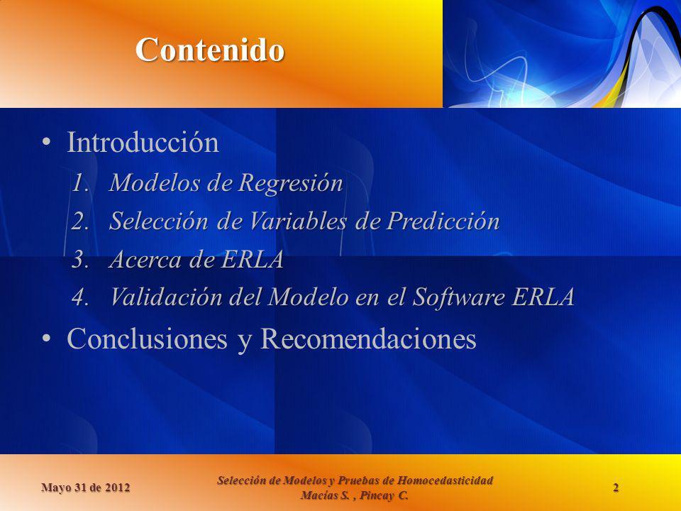 …viene Selección de variables de predicción Varianza Residual ( ) Mayo 31 de 2012 Selección de Modelos y Pruebas de Homocedasticidad Macías S., Pincay C.