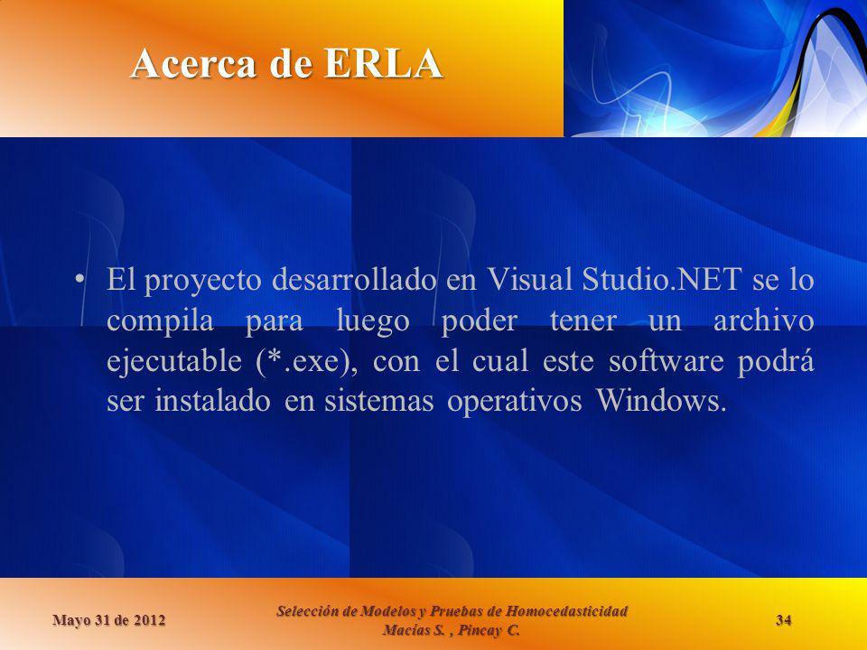 Acerca de ERLA El proyecto desarrollado en Visual Studio.NET se lo compila para luego poder tener un archivo ejecutable (*.exe), con el cual este soft