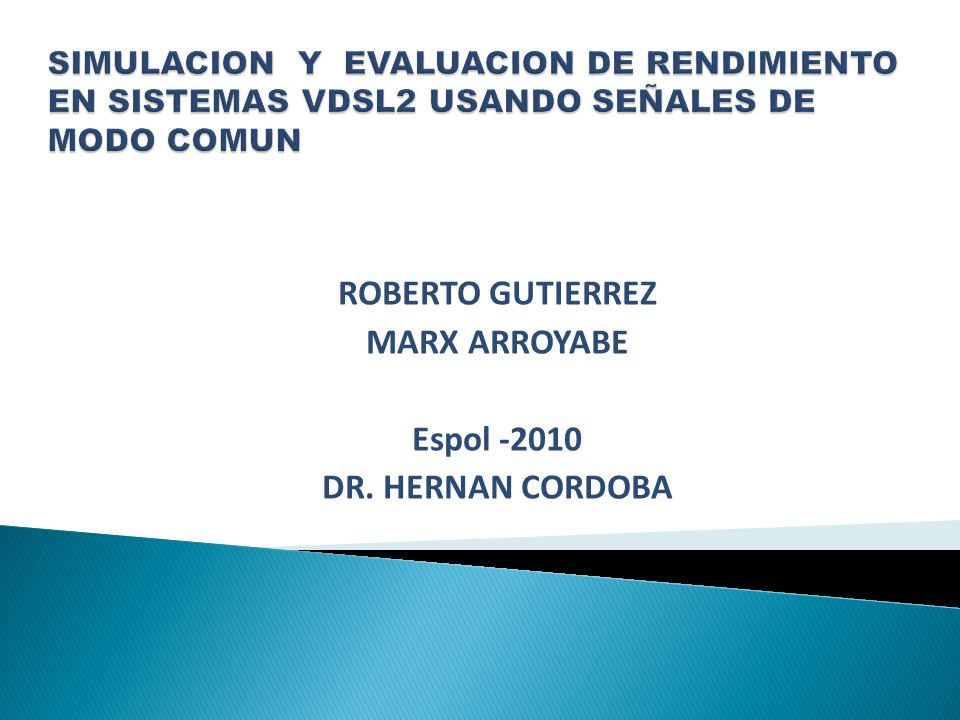 ROBERTO GUTIERREZ MARX ARROYABE Espol -2010 DR. HERNAN CORDOBA