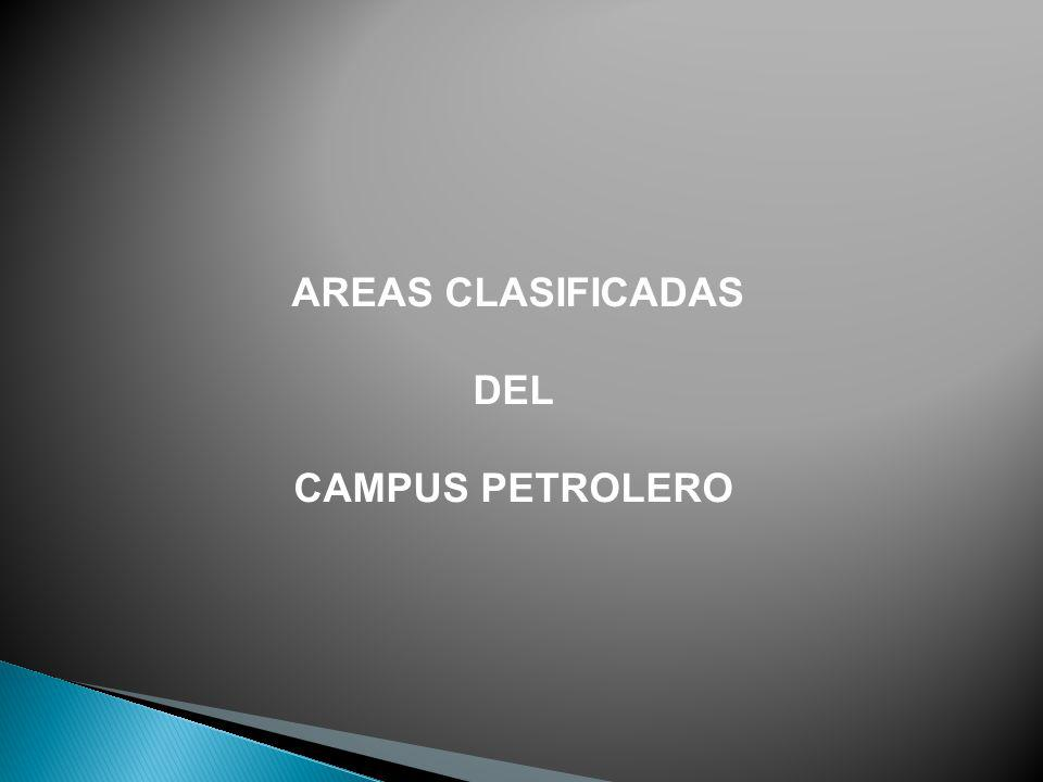AREAS CLASIFICADAS DEL CAMPUS PETROLERO