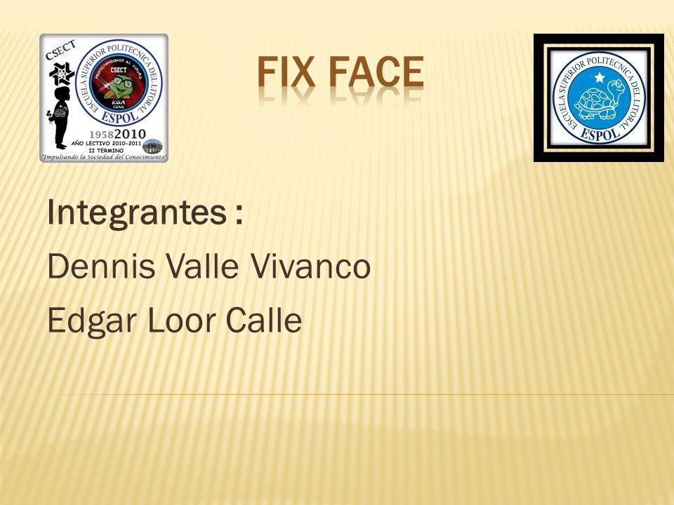 Integrantes : Dennis Valle Vivanco Edgar Loor Calle