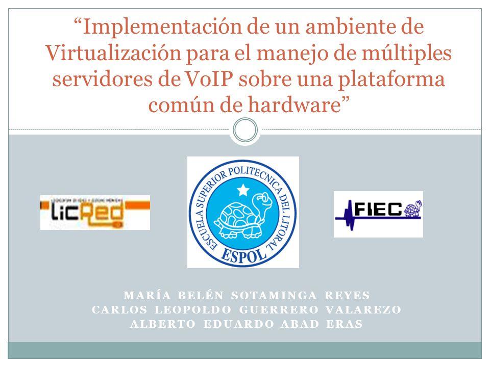 MARÍA BELÉN SOTAMINGA REYES CARLOS LEOPOLDO GUERRERO VALAREZO ALBERTO EDUARDO ABAD ERAS Implementación de un ambiente de Virtualización para el manejo