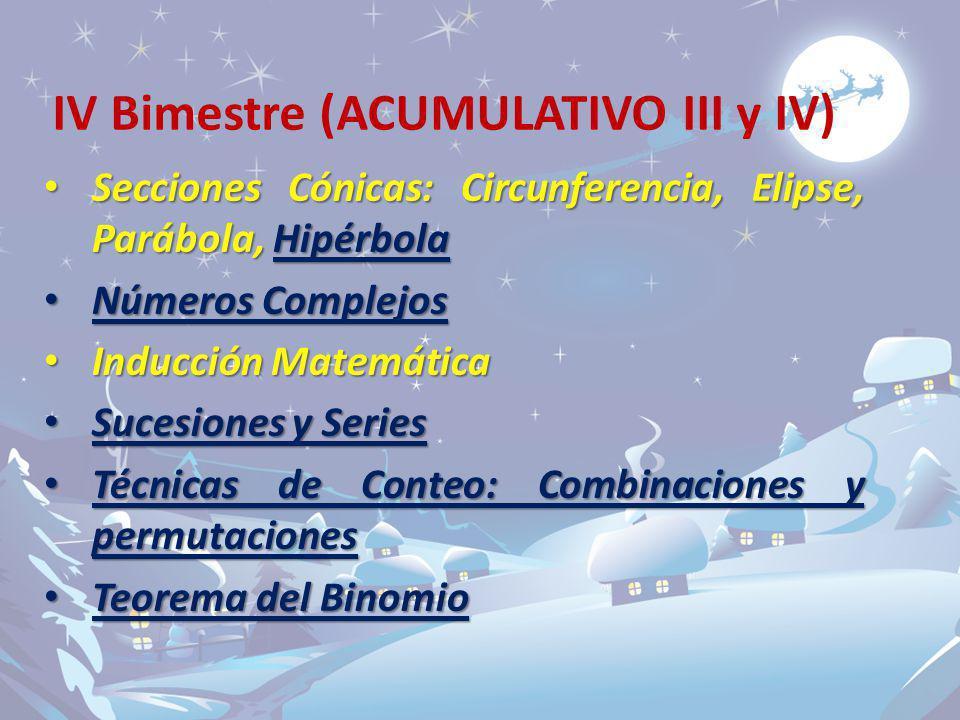 IV Bimestre (ACUMULATIVO III y IV) Secciones Cónicas: Circunferencia, Elipse, Parábola, Hipérbola Secciones Cónicas: Circunferencia, Elipse, Parábola,