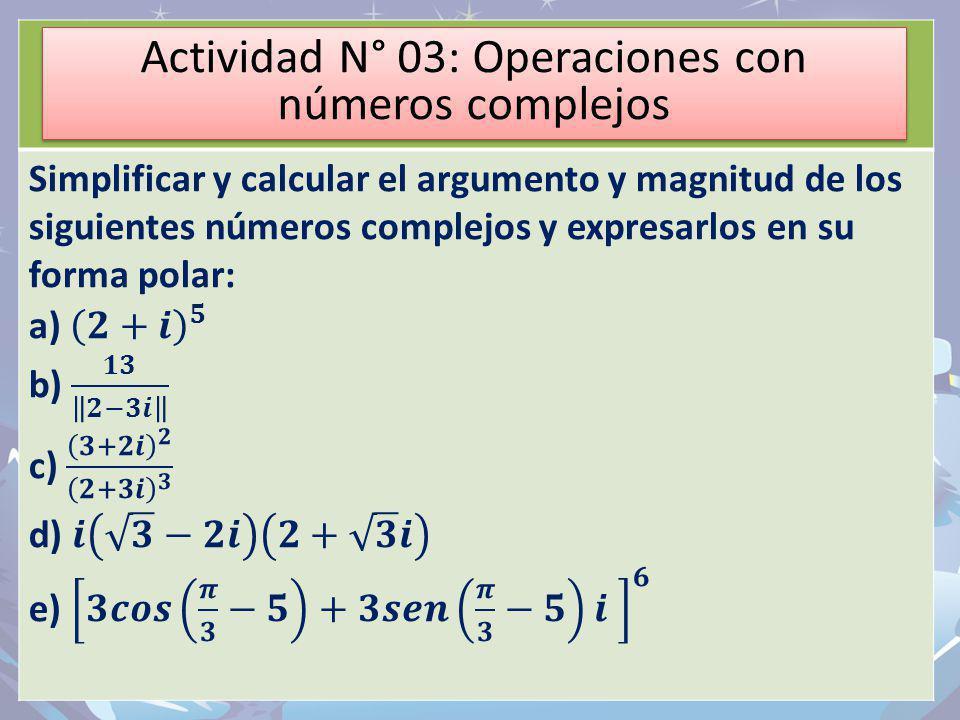 Actividad N° 03: Operaciones con números complejos