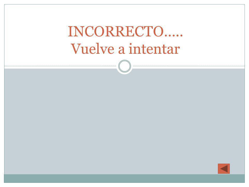 CORRECTO!!!