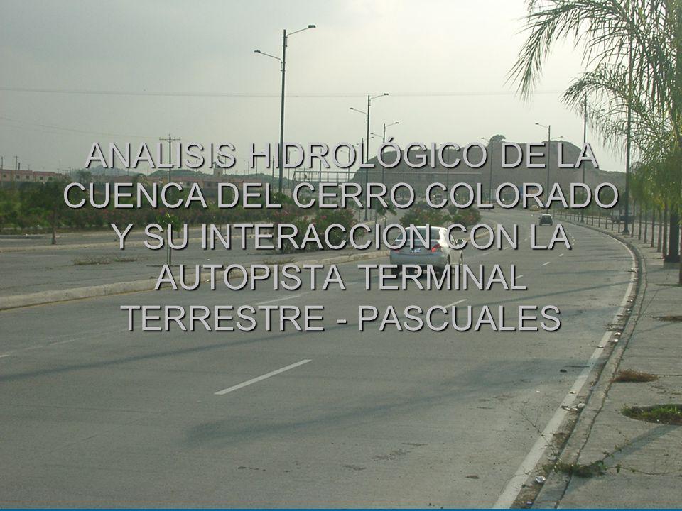 ANALISIS HIDROLÓGICO DE LA CUENCA DEL CERRO COLORADO Y SU INTERACCION CON LA AUTOPISTA TERMINAL TERRESTRE - PASCUALES