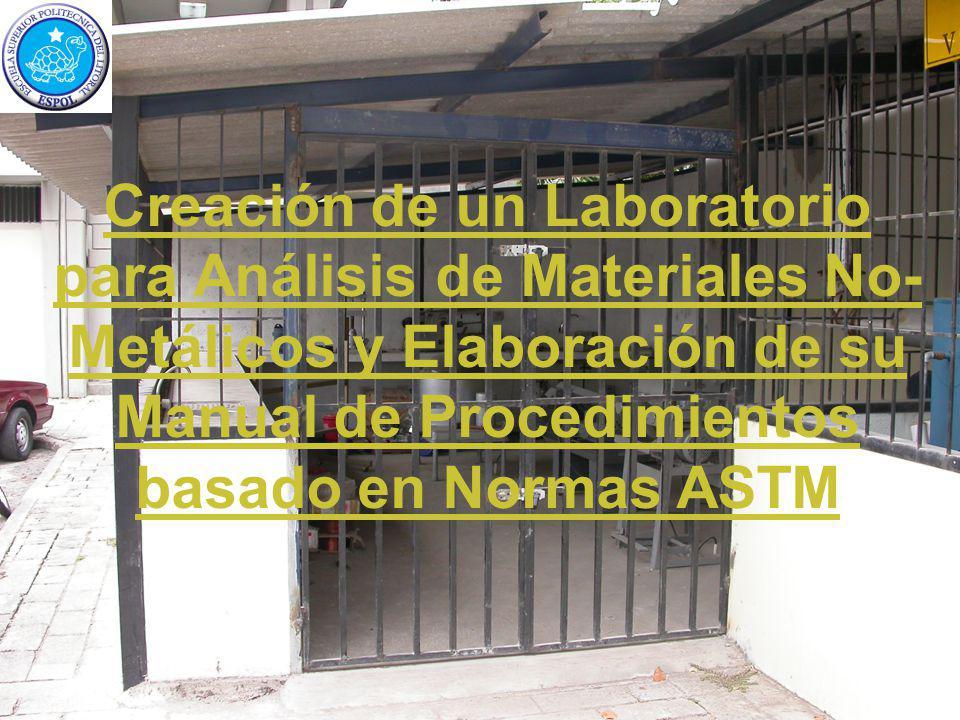 Creación de un Laboratorio para Análisis de Materiales No- Metálicos y Elaboración de su Manual de Procedimientos basado en Normas ASTM