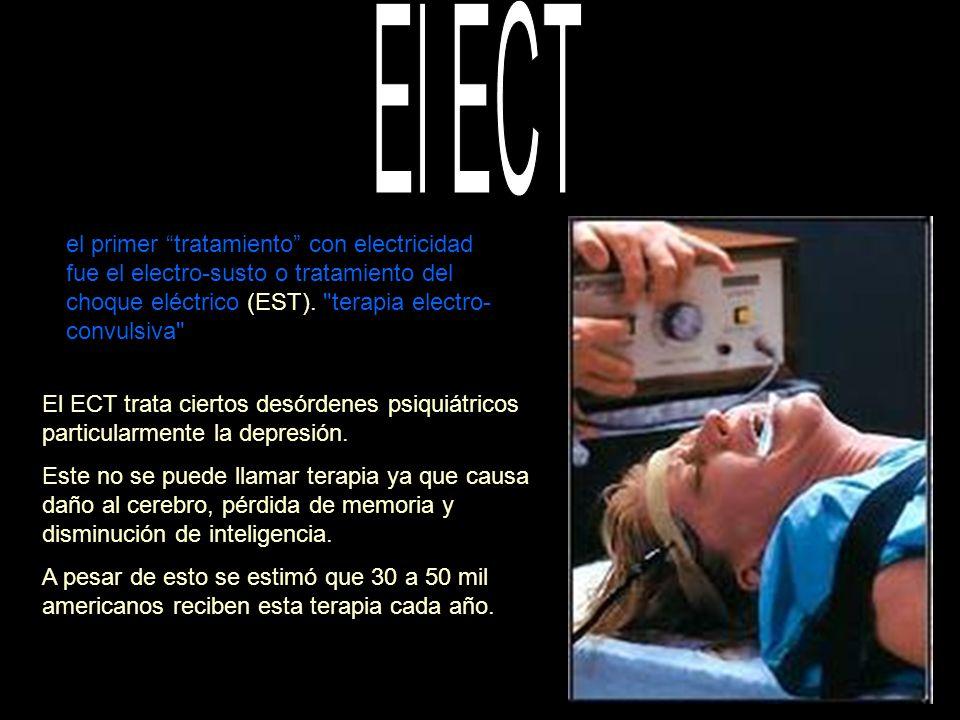 El ECT trata ciertos desórdenes psiquiátricos particularmente la depresión. Este no se puede llamar terapia ya que causa daño al cerebro, pérdida de m