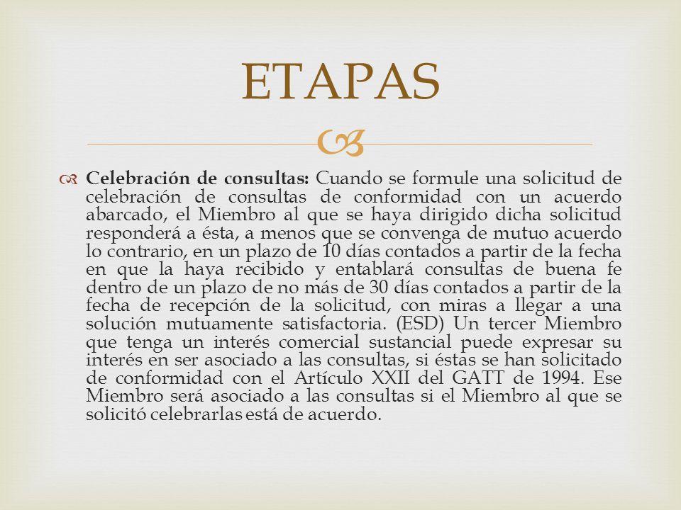 Celebración de consultas: Cuando se formule una solicitud de celebración de consultas de conformidad con un acuerdo abarcado, el Miembro al que se hay