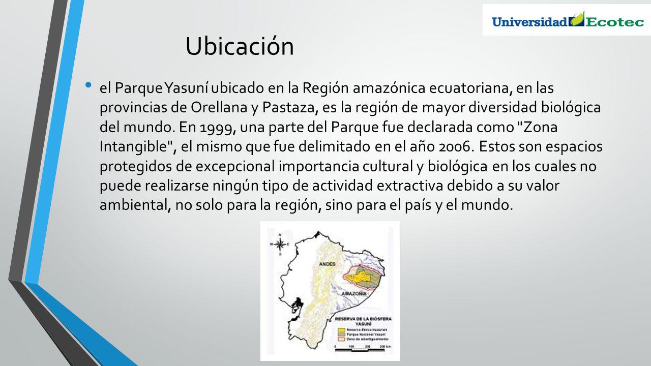 Ubicación el Parque Yasuní ubicado en la Región amazónica ecuatoriana, en las provincias de Orellana y Pastaza, es la región de mayor diversidad bioló