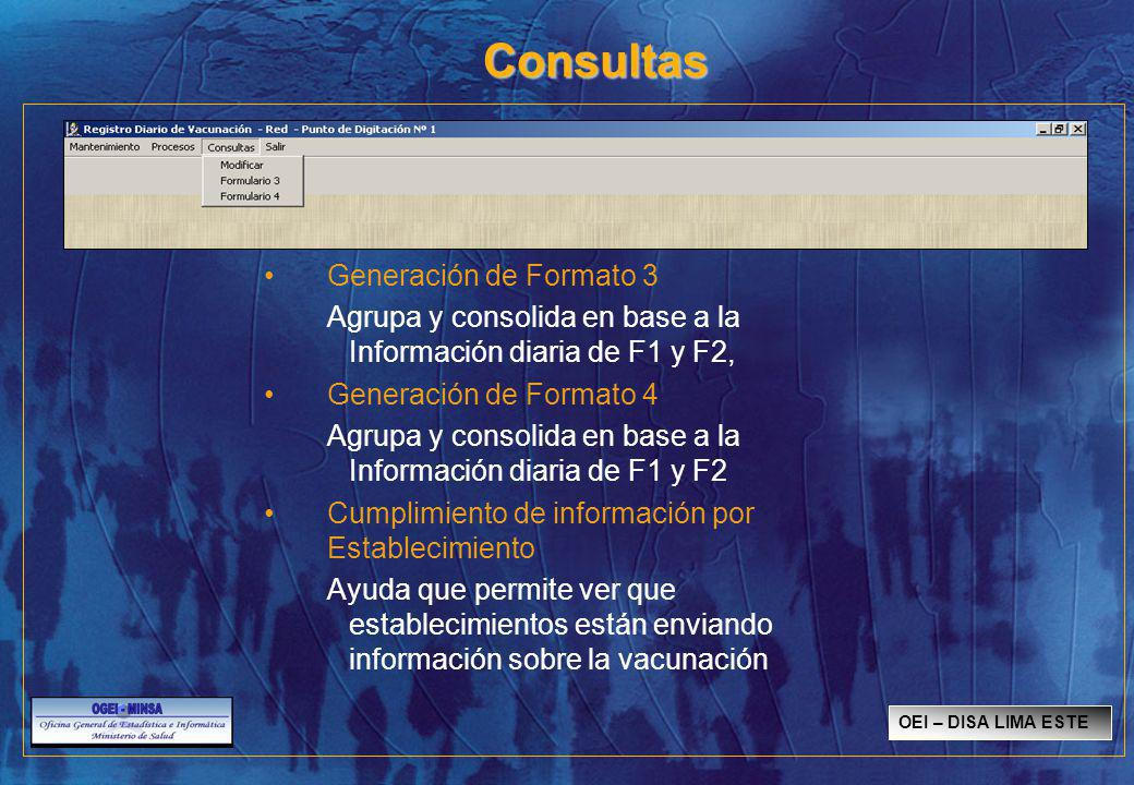 Consultas Generación de Formato 3 Agrupa y consolida en base a la Información diaria de F1 y F2, Generación de Formato 4 Agrupa y consolida en base a