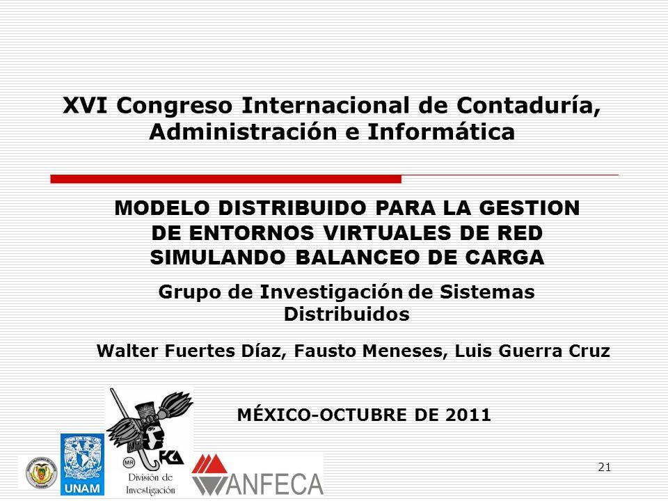 21 Walter Fuertes Díaz, Fausto Meneses, Luis Guerra Cruz MÉXICO-OCTUBRE DE 2011 XVI Congreso Internacional de Contaduría, Administración e Informática