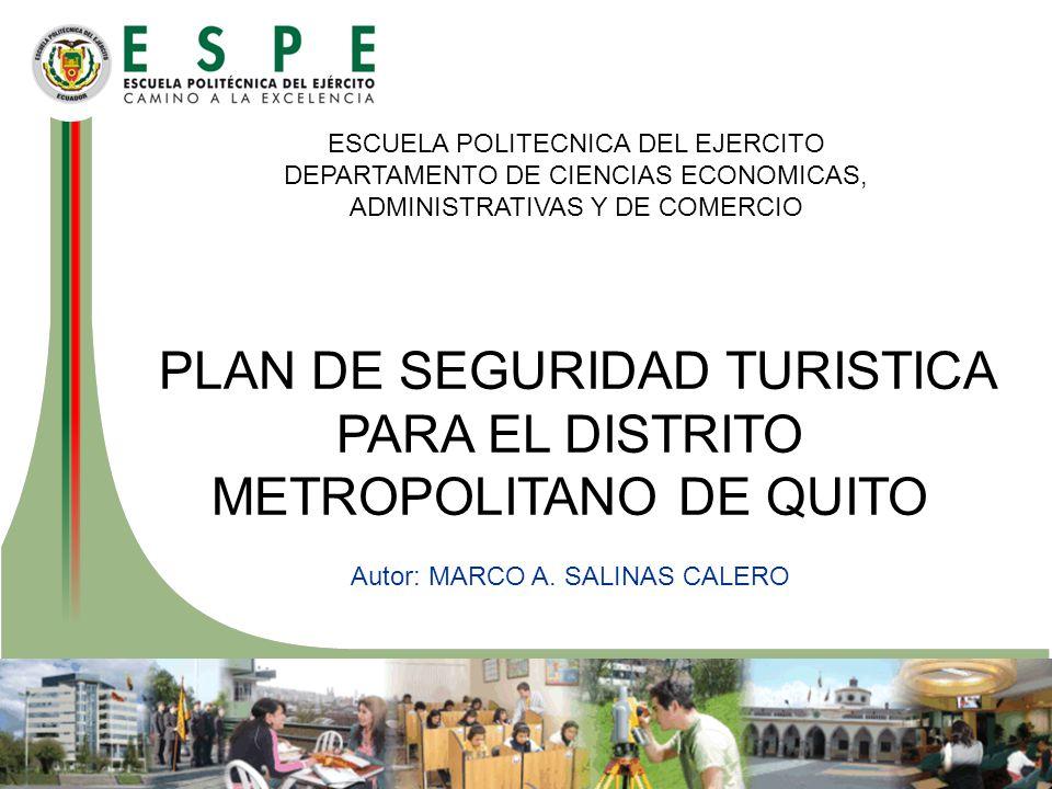 PLAN DE SEGURIDAD TURISTICA PARA EL DISTRITO METROPOLITANO DE QUITO Autor: MARCO A.