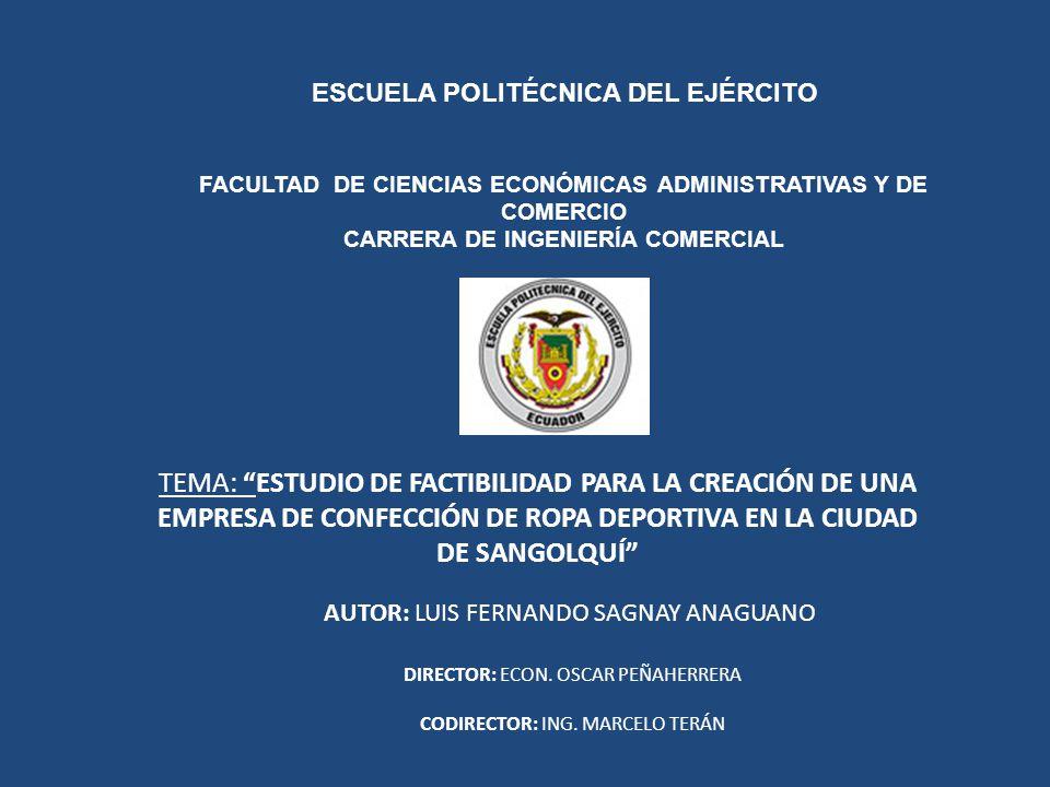 ESCUELA POLITÉCNICA DEL EJÉRCITO FACULTAD DE CIENCIAS ECONÓMICAS ADMINISTRATIVAS Y DE COMERCIO CARRERA DE INGENIERÍA COMERCIAL DIRECTOR: ECON. OSCAR P
