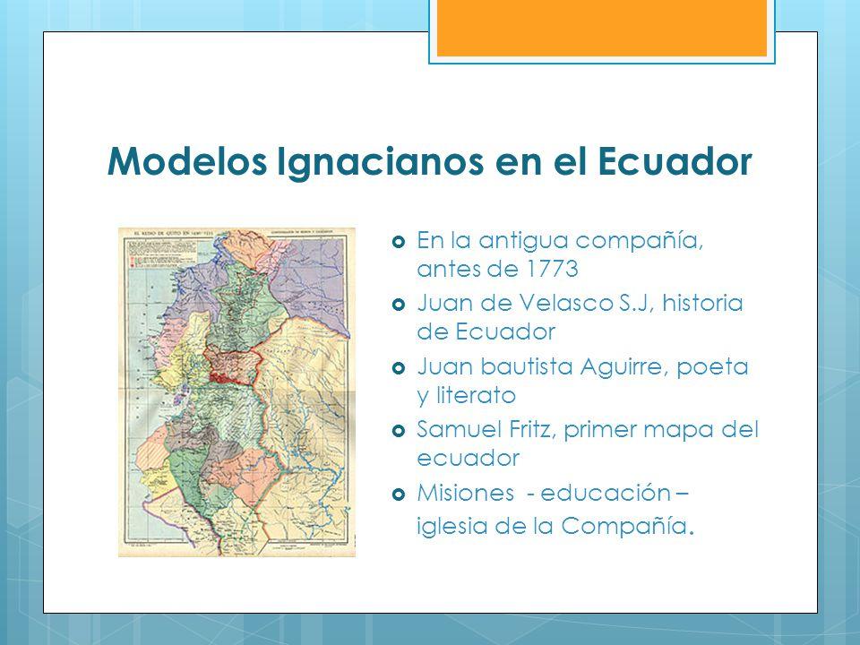 En la antigua compañía, antes de 1773 Juan de Velasco S.J, historia de Ecuador Juan bautista Aguirre, poeta y literato Samuel Fritz, primer mapa del e