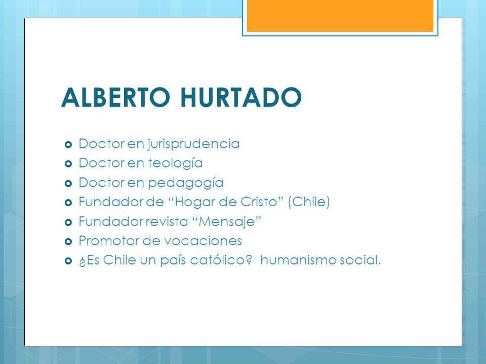 Doctor en jurisprudencia Doctor en teología Doctor en pedagogía Fundador de Hogar de Cristo (Chile) Fundador revista Mensaje Promotor de vocaciones ¿E