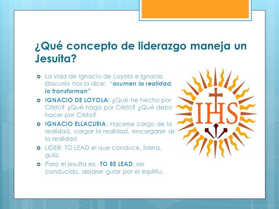 ¿Qué concepto de liderazgo maneja un Jesuita? La vida de Ignacio de Loyola e Ignacio Ellacuría nos lo dice: asumen la realidad, la transforman IGNACIO