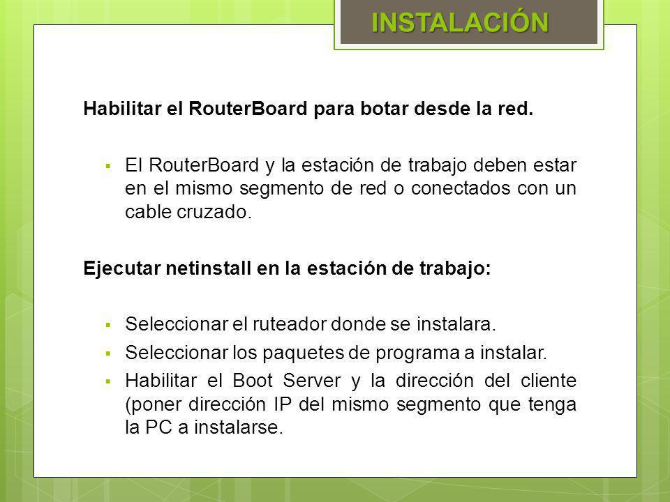 Habilitar el RouterBoard para botar desde la red. El RouterBoard y la estación de trabajo deben estar en el mismo segmento de red o conectados con un