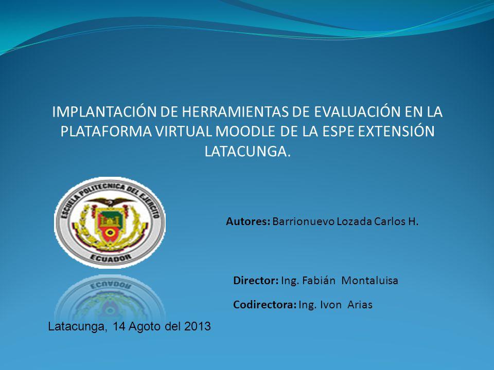 Autores: Barrionuevo Lozada Carlos H. Director: Ing. Fabián Montaluisa Codirectora: Ing. Ivon Arias Latacunga, 14 Agoto del 2013 IMPLANTACIÓN DE HERRA