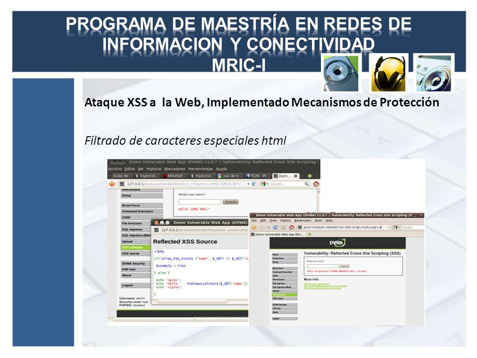 Ataque XSS a la Web, Implementado Mecanismos de Protección Filtrado de caracteres especiales html