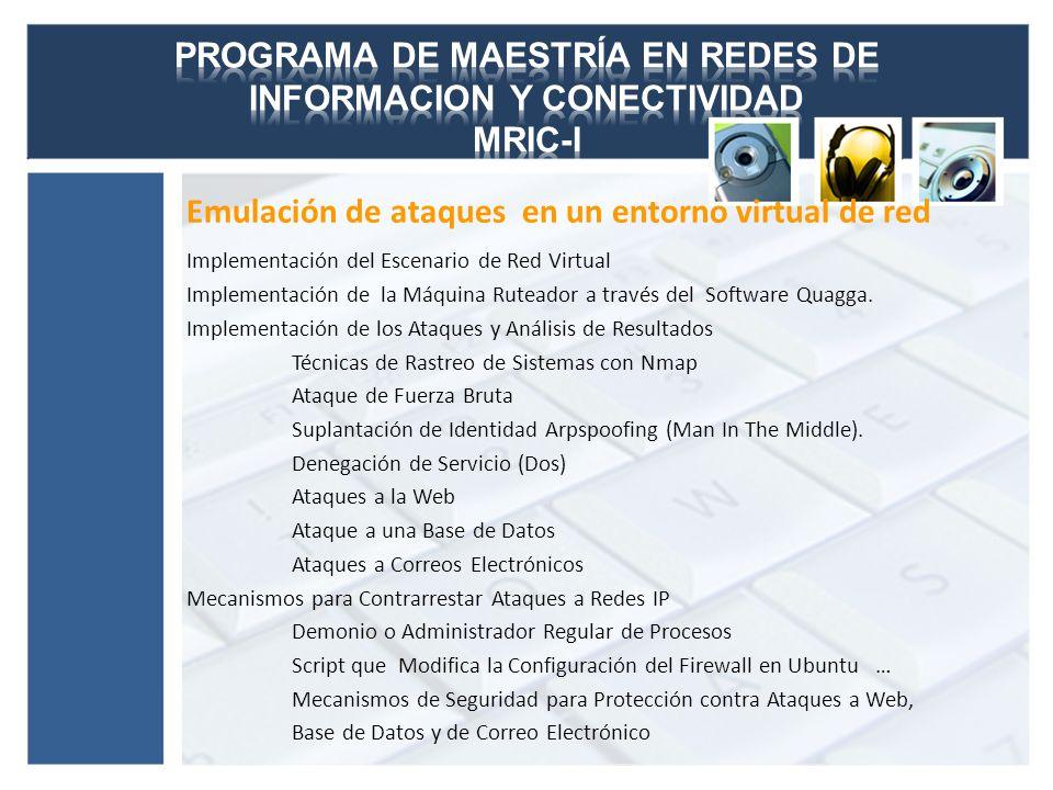 Emulación de ataques en un entorno virtual de red Implementación del Escenario de Red Virtual Implementación de la Máquina Ruteador a través del Softw