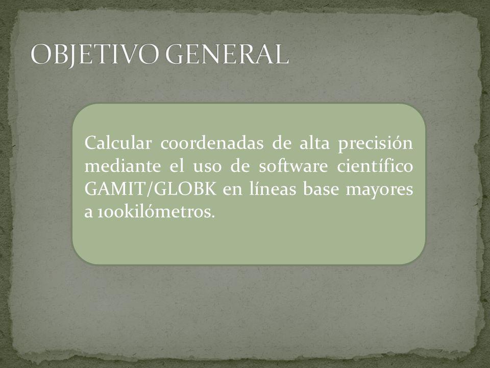 Definir el Marco y época de referencia a ser utilizado Definir líneas base a grandes distancias a ser procesadas Obtener coordenadas da alta precisión con el software científico GAMIT/GLOBK Analizar los resultados de post proceso con el software científico GAMIT/GLOBK