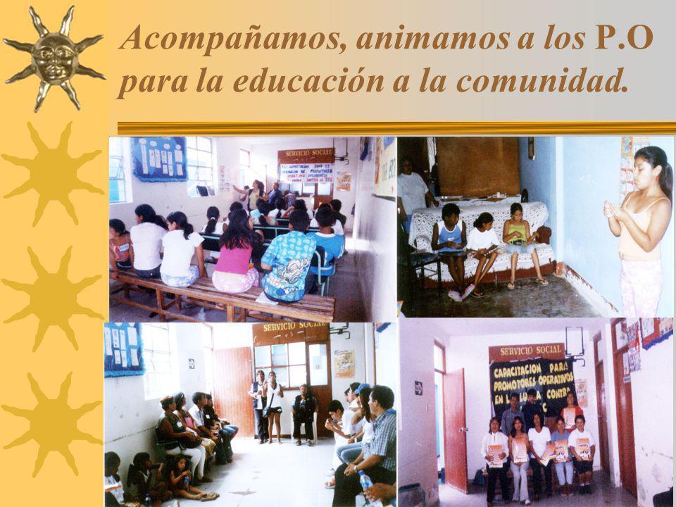 10 Acompañamos, animamos a los P.O para la educación a la comunidad.