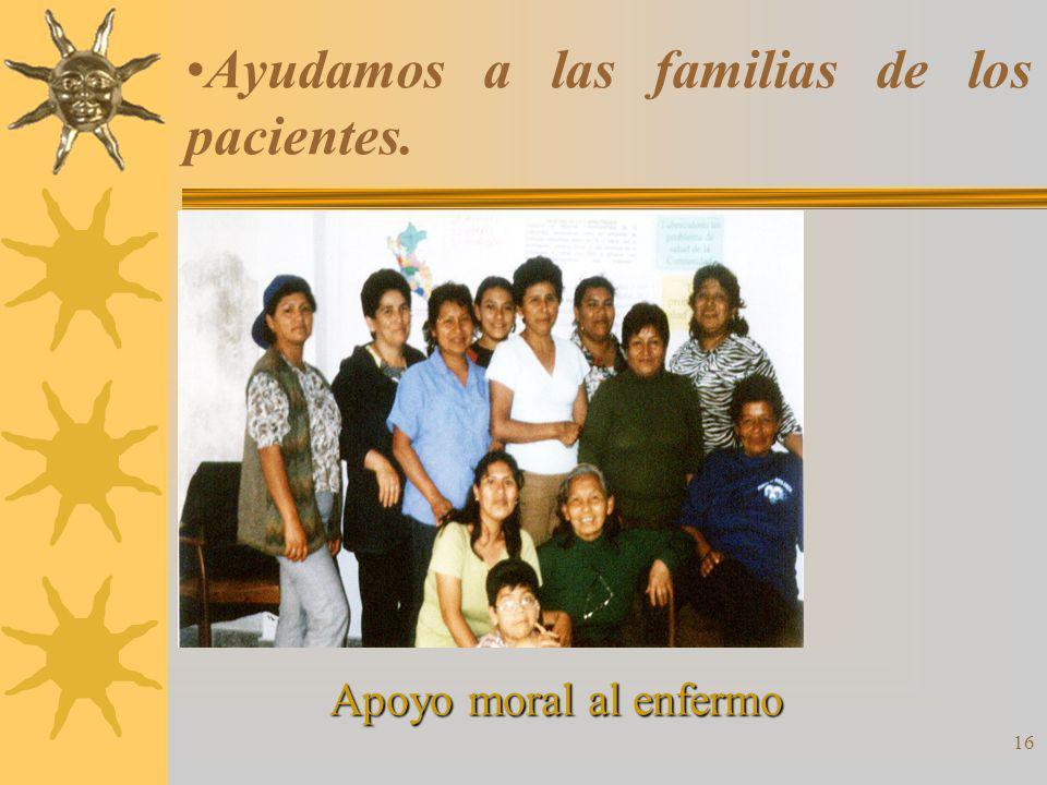 16 Ayudamos a las familias de los pacientes. Apoyo moral al enfermo