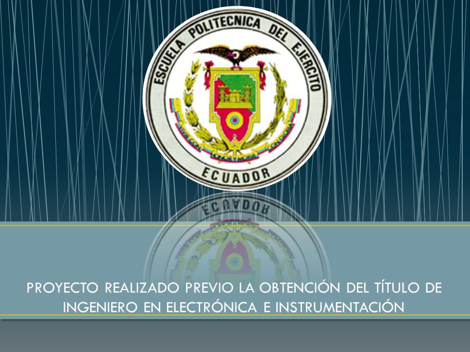 PROYECTO REALIZADO PREVIO LA OBTENCIÓN DEL TÍTULO DE INGENIERO EN ELECTRÓNICA E INSTRUMENTACIÓN