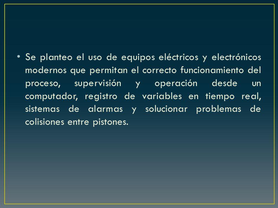 Se planteo el uso de equipos eléctricos y electrónicos modernos que permitan el correcto funcionamiento del proceso, supervisión y operación desde un