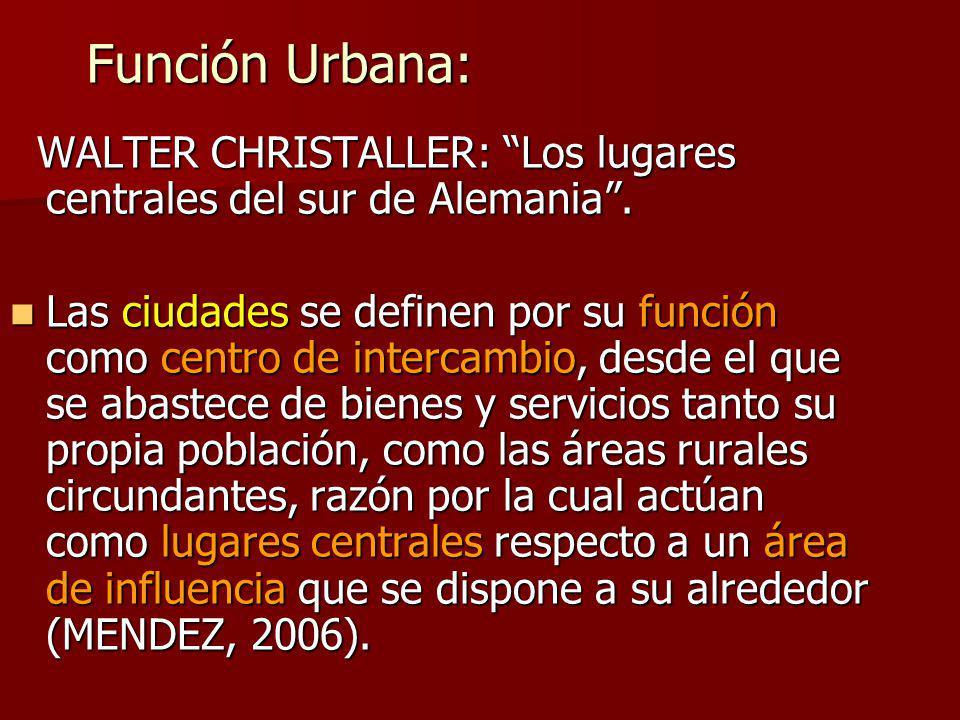 Función Urbana: WALTER CHRISTALLER: Los lugares centrales del sur de Alemania.
