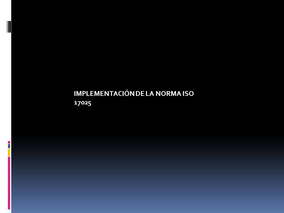 IMPLEMENTACIÓN DE LA NORMA ISO 17025