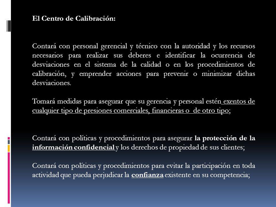 El Centro de Calibración: Contará con personal gerencial y técnico con la autoridad y los recursos necesarios para realizar sus deberes e identificar