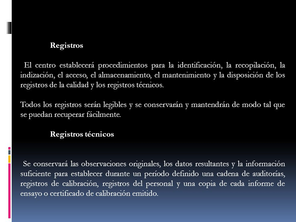 Registros El centro establecerá procedimientos para la identificación, la recopilación, la indización, el acceso, el almacenamiento, el mantenimiento