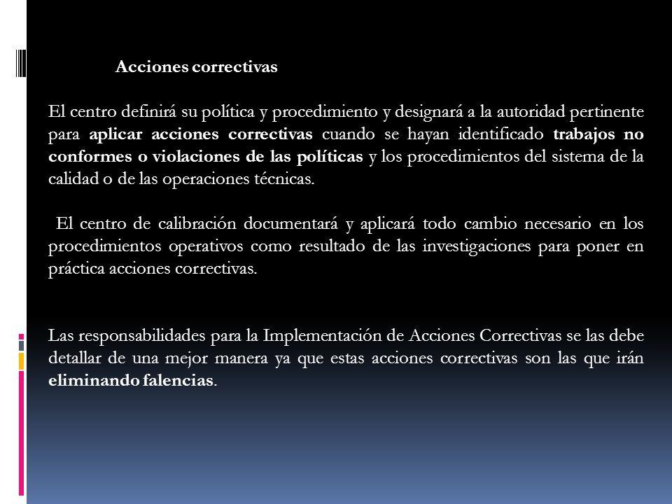 Acciones correctivas El centro definirá su política y procedimiento y designará a la autoridad pertinente para aplicar acciones correctivas cuando se