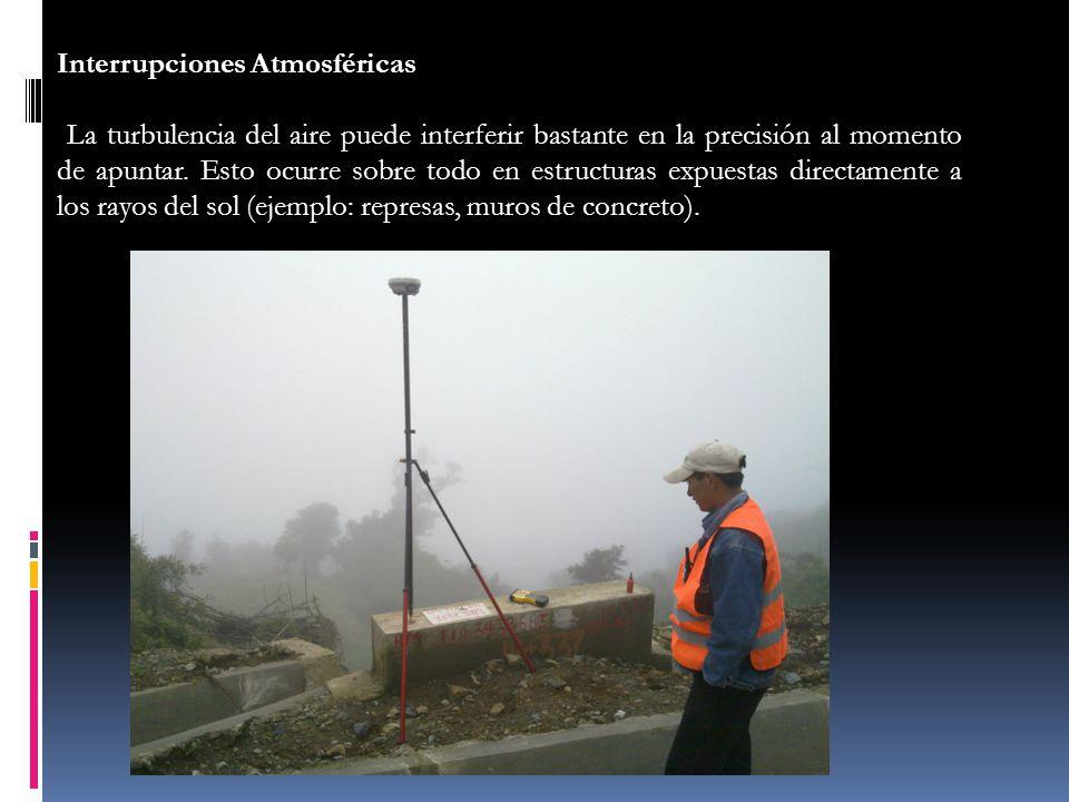 Interrupciones Atmosféricas La turbulencia del aire puede interferir bastante en la precisión al momento de apuntar. Esto ocurre sobre todo en estruct