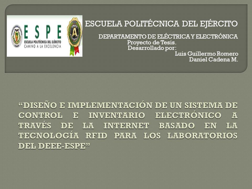 ESCUELA POLITÉCNICA DEL EJÉRCITO DEPARTAMENTO DE ELÉCTRICA Y ELECTRÓNICA Proyecto de Tesis. Desarrollado por: Luis Guillermo Romero Daniel Cadena M.