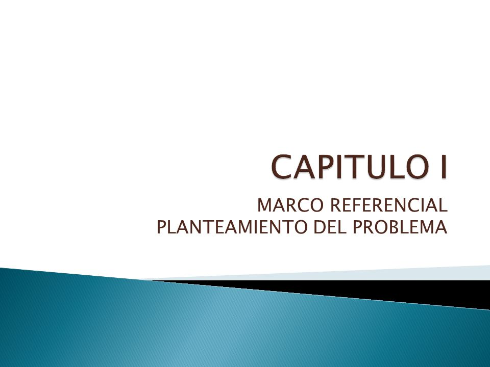 MARCO REFERENCIAL PLANTEAMIENTO DEL PROBLEMA