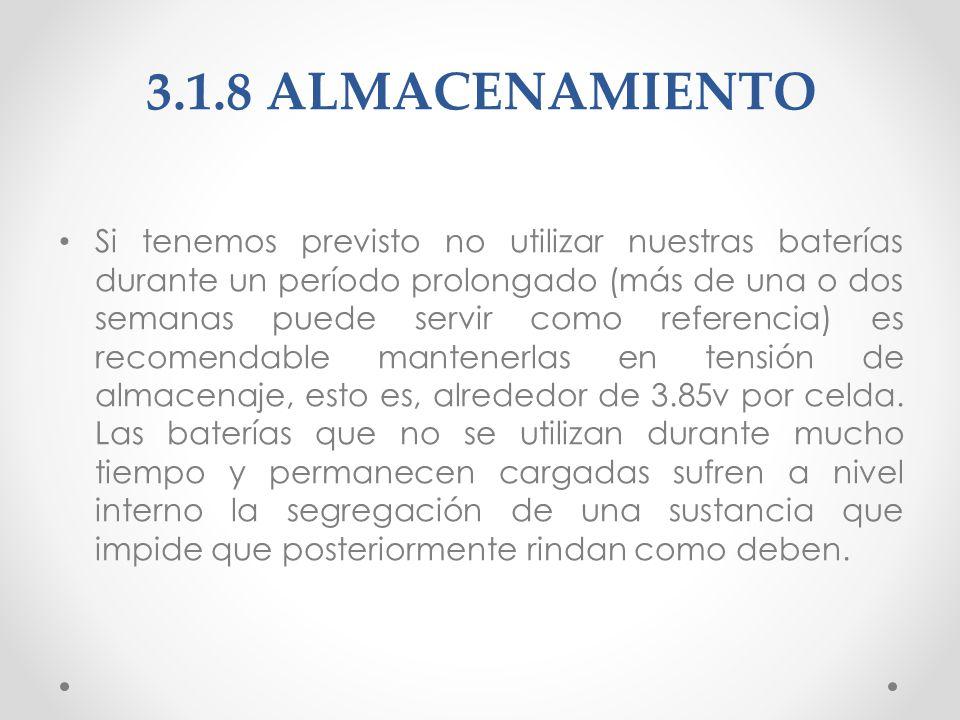 3.1.9 RECICLAJE Al estar compuestas de sustancias tóxicas, es recomendable que se desechen en un punto limpio, previa descarga completa de la batería.