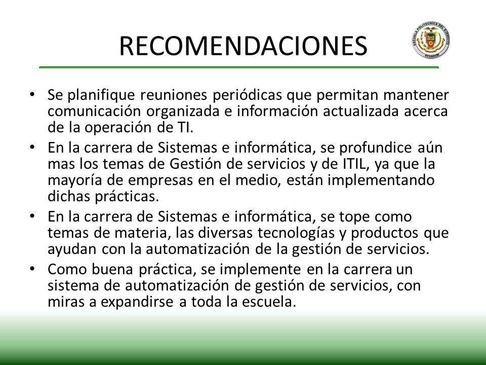 Se planifique reuniones periódicas que permitan mantener comunicación organizada e información actualizada acerca de la operación de TI. En la carrera
