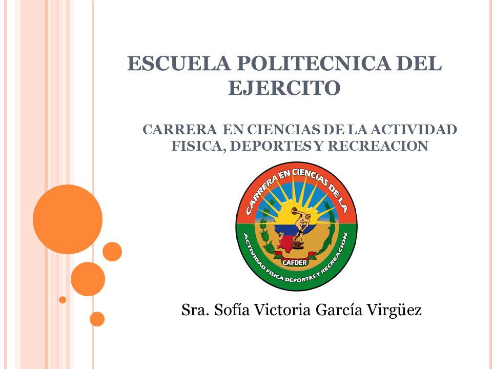ESCUELA POLITECNICA DEL EJERCITO CARRERA EN CIENCIAS DE LA ACTIVIDAD FISICA, DEPORTES Y RECREACION Sra.