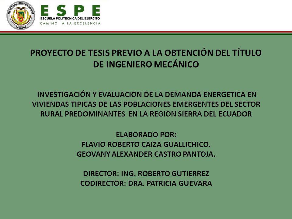 PROYECTO DE TESIS PREVIO A LA OBTENCIÓN DEL TÍTULO DE INGENIERO MECÁNICO INVESTIGACIÓN Y EVALUACION DE LA DEMANDA ENERGETICA EN VIVIENDAS TIPICAS DE L