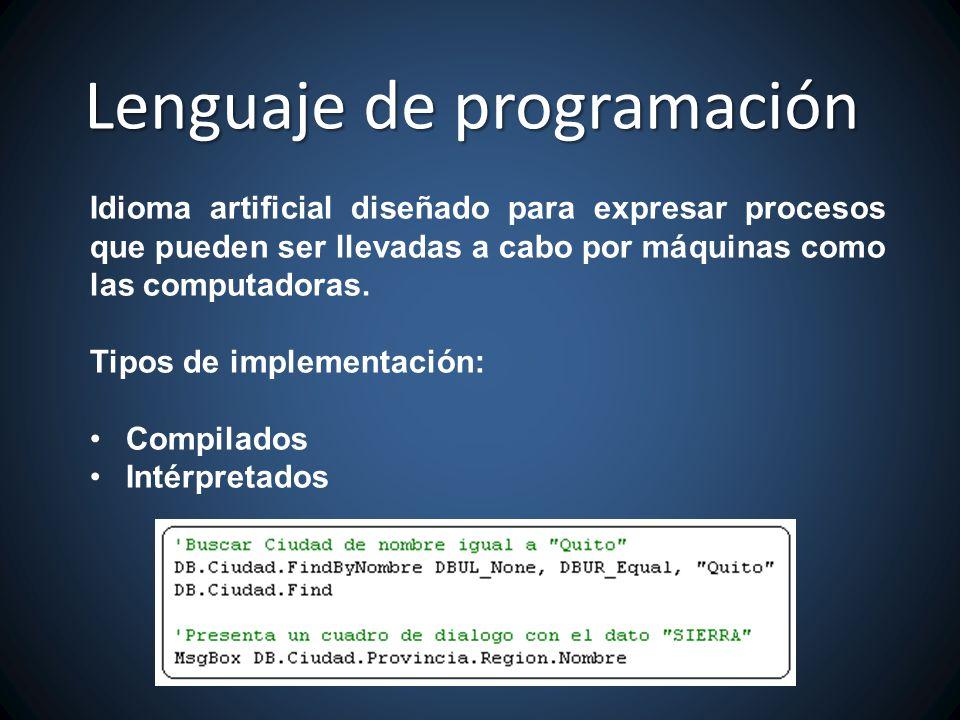 Idioma artificial diseñado para expresar procesos que pueden ser llevadas a cabo por máquinas como las computadoras.