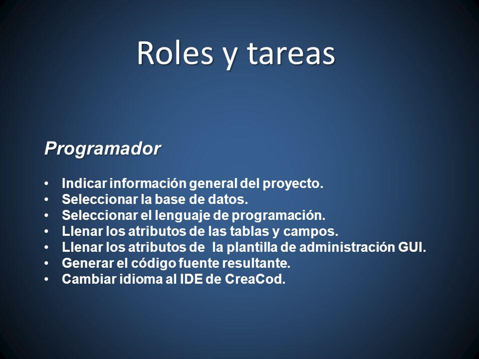 Programador Indicar información general del proyecto. Seleccionar la base de datos. Seleccionar el lenguaje de programación. Llenar los atributos de l