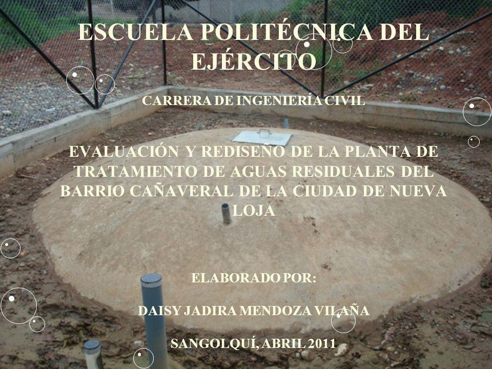 ESCUELA POLITÉCNICA DEL EJÉRCITO CARRERA DE INGENIERÍA CIVIL EVALUACIÓN Y REDISEÑO DE LA PLANTA DE TRATAMIENTO DE AGUAS RESIDUALES DEL BARRIO CAÑAVERA
