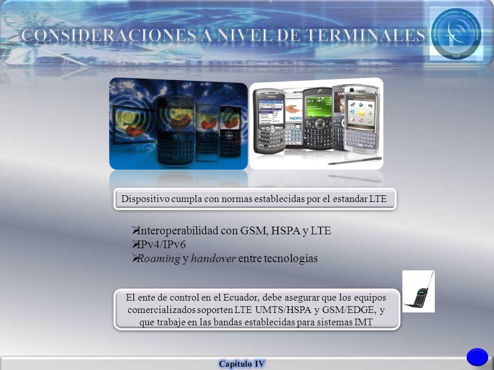 Dispositivo cumpla con normas establecidas por el estandar LTE Interoperabilidad con GSM, HSPA y LTE IPv4/IPv6 Roaming y handover entre tecnologías El