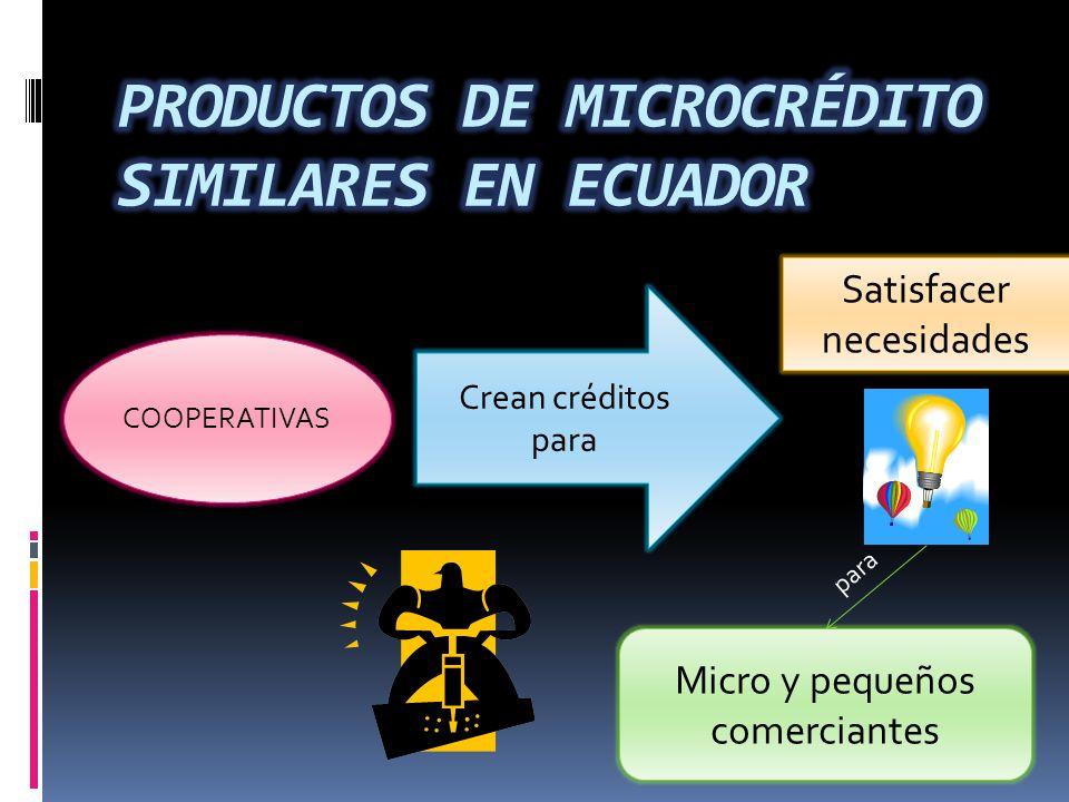 Crean créditos para COOPERATIVAS Satisfacer necesidades Micro y pequeños comerciantes para