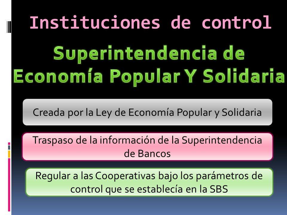 Instituciones de control Traspaso de la información de la Superintendencia de Bancos Regular a las Cooperativas bajo los parámetros de control que se