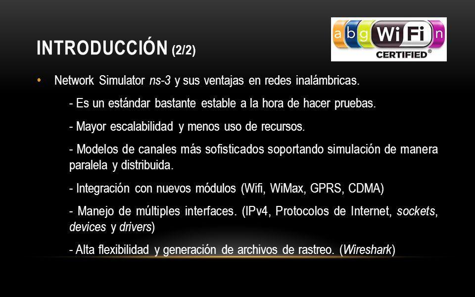 INTRODUCCIÓN (2/2) Network Simulator ns-3 y sus ventajas en redes inalámbricas.
